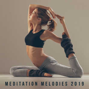 Meditation Melodies 2019 – Calming Noises for Yoga, Chakra Healing Music, Zen Lounge, Full Concentration, Inner Focus, Meditation Music Zone