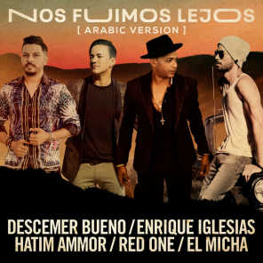 Nos Fuimos Lejos (Arabic Version) [feat. El Micha & RedOne]