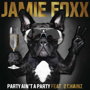 Party Ain't A Party (feat. 2 Chainz)