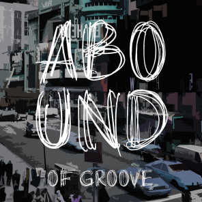 Abound of Groove, Pt. 2