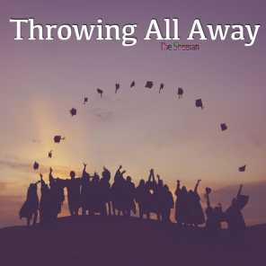 Throwing All Away