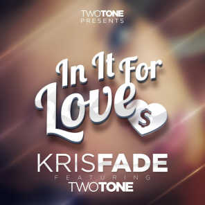 In It for Love (feat. Two Tone)