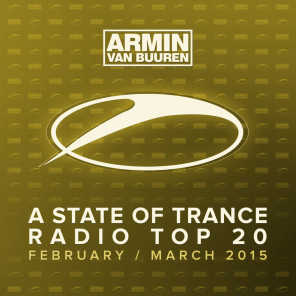 A State Of Trance Radio Top 20 - February / March 2015 (Including Classic Bonus Track)