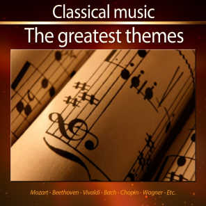 Classical Music : The Greatest Themes