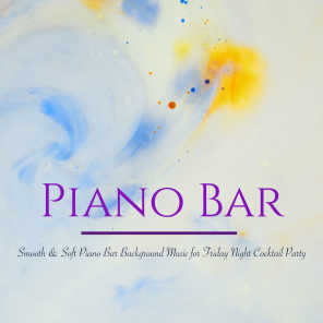 Piano Bar – Smooth & Soft Piano Bar Background Music for Friday Night Cocktail Party
