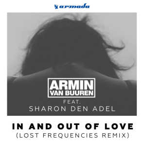 In And Out Of Love (Lost Frequencies Remix) [feat. Sharon Den Adel]