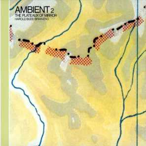 Ambient, Vol. 2: The Plateaux Of Mirror