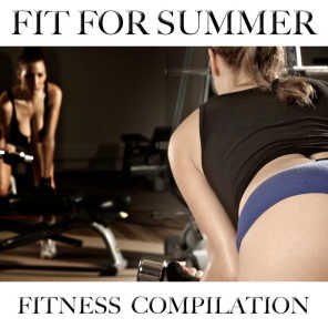Fit For Summer (Fitness Compilation)