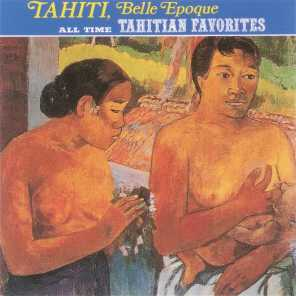 Tahiti Belle Epoque: All Time Tahitians Favorites