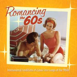 Romancing The 60's: Instrumental Renditions Of Classic Love Songs Of The 1960s
