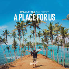 A Place For Us (feat. Ynnox)
