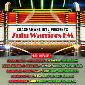 Zulu Warriors FM - Cool And Deadly Edition - Shashamane Intl Presents
