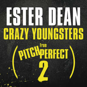 """Crazy Youngsters (From """"Pitch Perfect 2"""" Soundtrack)"""