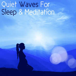 Quiet Waves For Sleep & Meditation
