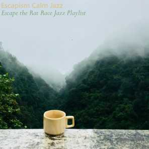 Escape the Rat Race Jazz Playlist