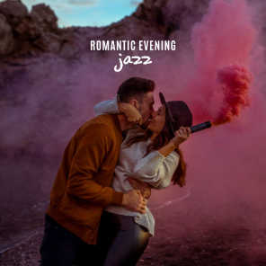 Romantic Evening Jazz: 2019 Ambient Jazz Collection, Sex Music, Erotic Sounds for Making Love, Sensual Jazz at Night, Lounge