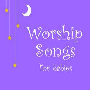 Worship Songs for Babies