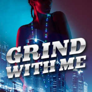 Grind with Me