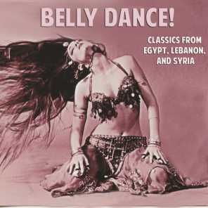 Belly Dance! Classics from Egypt, Lebanon, and Syria
