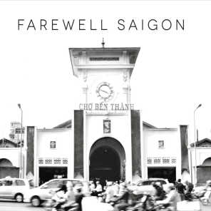 Farewell Saigon