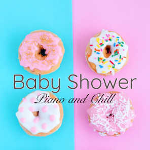 Baby Shower – Piano and Chill, Waiting for the Baby Background Music for Girls Party