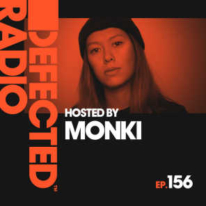 Defected Radio Episode 156 (hosted by Monki)