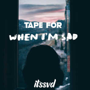 tape for when i'm sad
