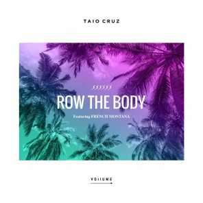 Row The Body (feat. French Montana)