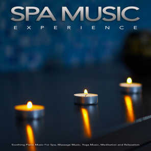 Spa Music Experience: Soothing Piano Music For Spa, Massage Music, Yoga Music, Meditation and Relaxation