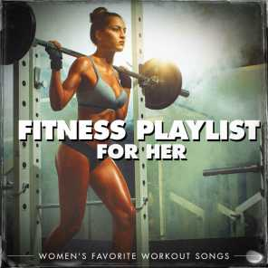 Fitness Playlist for Her - Women's Favorite Workout Songs