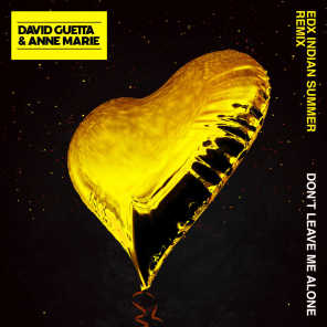 Don't Leave Me Alone (feat. Anne-Marie) [EDX's Indian Summer Remix]