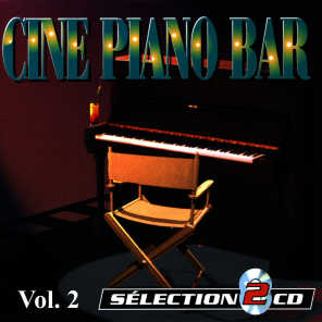 Piano-Bar Vol. 2 : The Best Movie Music Themes (Ciné Piano-Bar)