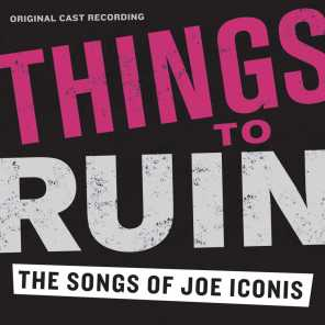 Things To Ruin: The Songs Of Joe Iconis (Original Cast Recording)