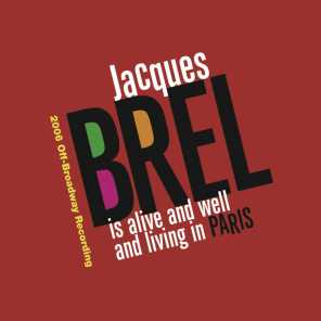 Jacques Brel Is Alive And Well And Living In Paris (2006 Off-Broadway Cast Recording)