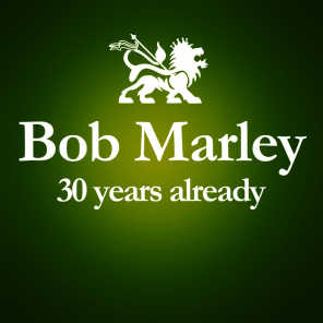 1981 - 2011 : 30 Years Already... (Anniversary Album Celebrating The 30 Years Since Bob Marley's Death)