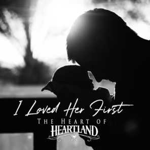 I Loved Her First - The Heart of Heartland (feat. Tracy Lawrence)
