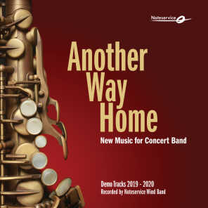 Another Way Home - New Music for Concert Band - Demo Tracks 2019-2020