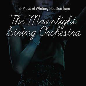 The Music of Whitney Houston from the Moonlight String Orchestra