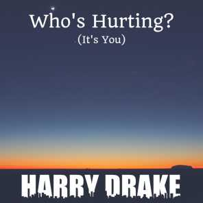 Who's Hurting? (It's You)
