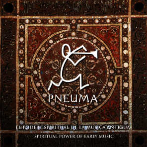 Pneuma, el Poder Espiritual de la Música Antigua (Pneuma, Spiritual Power of Early Music)