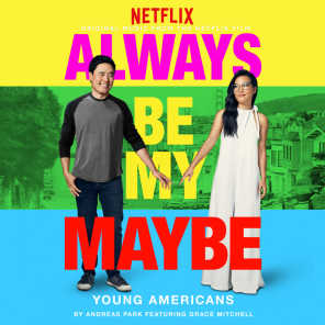 """Young Americans (feat. Grace Mitchell) [From """"Always Be My Maybe""""]"""