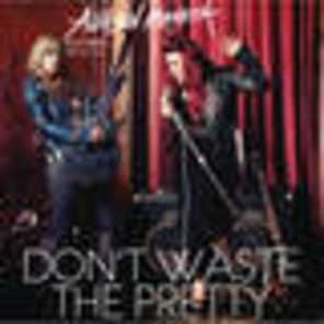 Don't Waste The Pretty (feat. Orianthi)