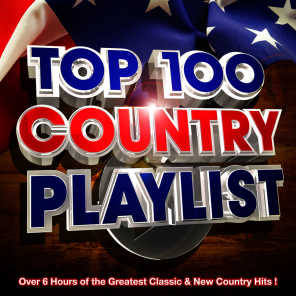 Top 100 Country Hits Playlist - Over 6 Hours of the Greatest Classic & New Country Hits !