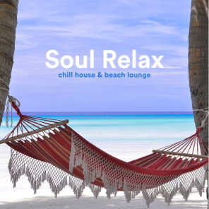 Soul Relax (Chill House & Beach Lounge)
