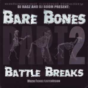 Bare Bones Battle Breaks, Pt. 2
