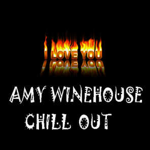 Chill Out Amy Winehouse