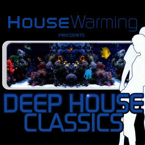 Deep House Classics - Luxury Deep House Grooves (House Warming) - Chilled and Funky Sessions