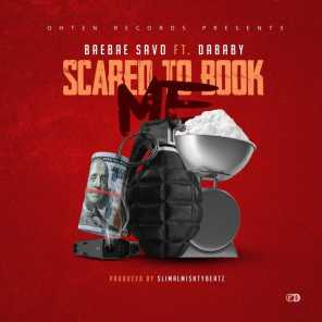 Scared To Book Me (feat. DaBaby)