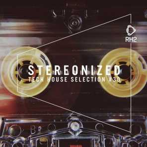 Stereonized - Tech House Selection, Vol. 30