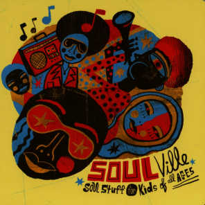 Soulville - Soul Stuff for Kids of All Ages